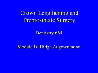 Crown Lengthening and Preprosthetic Surgery