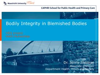 Bodily Integrity in Blemished Bodies  VIDI project NWO-Humanities