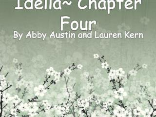 Idella Chapter Four