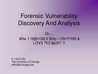 Forensic Vulnerability Discovery And Analysis