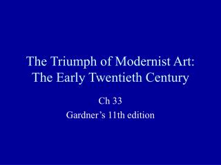 The Triumph of Modernist Art: The Early Twentieth Century