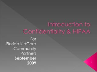 Introduction to   Confidentiality  HIPAA
