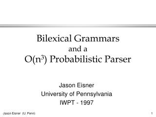 Bilexical Grammars and a On3 Probabilistic Parser