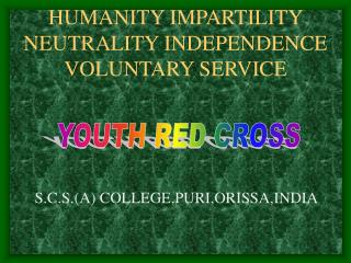 HUMANITY IMPARTILITY   NEUTRALITY INDEPENDENCE  VOLUNTARY SERVICE
