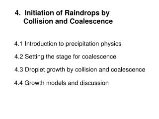 4.  Initiation of Raindrops by           Collision and Coalescence