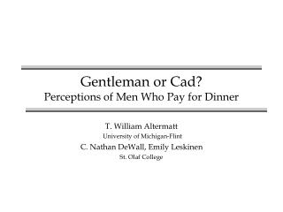 Gentleman or Cad Perceptions of Men Who Pay for Dinner