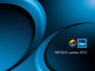 FIBA RULE updates 2012