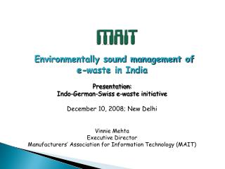 Environmentally sound management of    e-waste in India   Presentation: Indo-German-Swiss e-waste initiative  December 1
