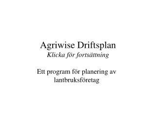 Agriwise Driftsplan Klicka f r forts ttning