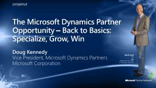 The Microsoft Dynamics Partner Opportunity   Back to Basics: Specialize, Grow, Win