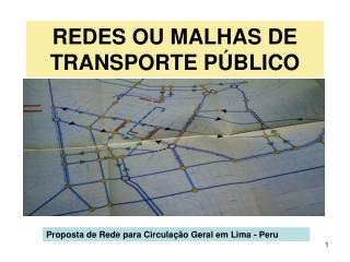 REDES OU MALHAS DE TRANSPORTE P BLICO