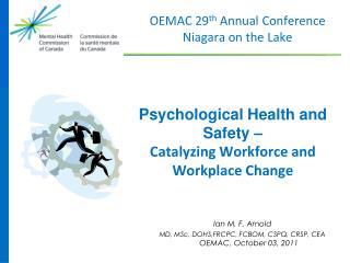Ian M. F. Arnold  MD, MSc, DOHS,FRCPC, FCBOM, CSPQ, CRSP, CEA