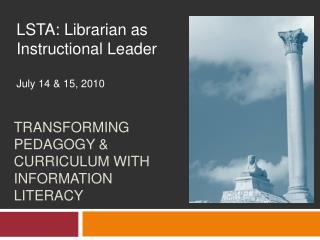 Transforming Pedagogy  Curriculum with Information Literacy