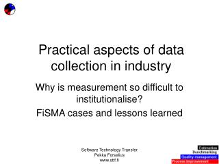 Practical aspects of data collection in industry