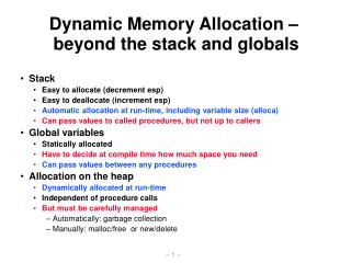 Dynamic Memory Allocation    beyond the stack and globals