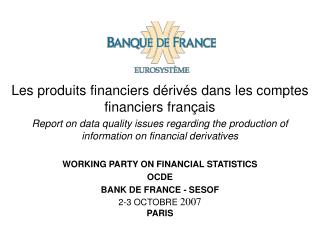 Les produits financiers d riv s dans les comptes financiers fran ais Report on data quality issues regarding the product