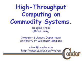 High-Throughput Computing on Commodity Systems.