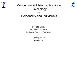 Conceptual  Historical Issues in Psychology    Personality and Individuals