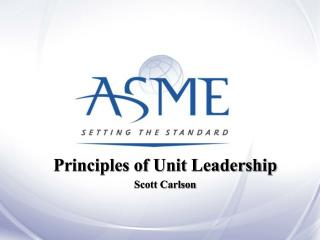 Principles of Unit Leadership  Scott Carlson