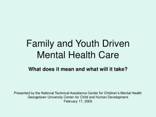 Family and Youth Driven Mental Health Care