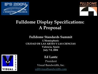 Fulldome Display Specifications:  A Proposal