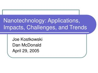 Nanotechnology: Applications, Impacts, Challenges, and Trends