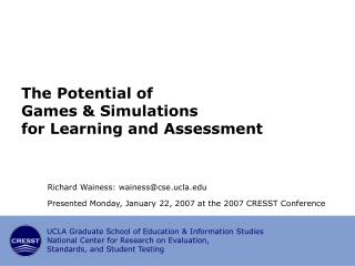 The Potential of Games  Simulations for Learning and Assessment