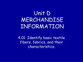 Unit D MERCHANDISE INFORMATION