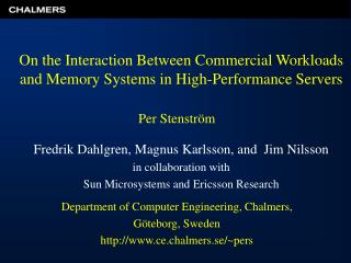 On the Interaction Between Commercial Workloads and Memory Systems in High-Performance Servers