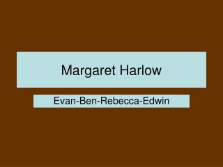 Margaret Harlow