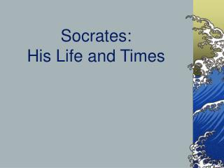 Socrates: His Life and Times