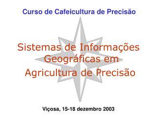 Sistemas de Informa  es Geogr ficas em  Agricultura de Precis o