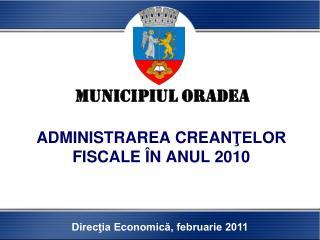 ADMINISTRAREA CREANTELOR FISCALE  N ANUL 2010