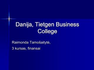 Danija, Tietgen Business  College