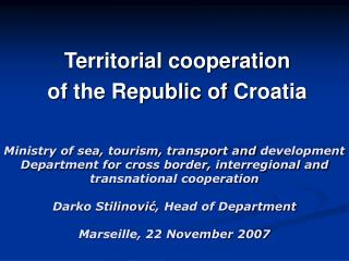 Ministry of sea, tourism, transport and development Department for cross border, interregional and transnational coopera