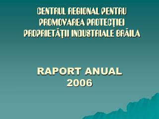 CENTRUL REGIONAL PENTRU PROMOVAREA PROTECIEI PROPRIETII INDUSTRIALE BRILA