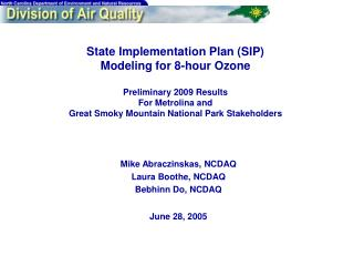 State Implementation Plan SIP  Modeling for 8-hour Ozone  Preliminary 2009 Results For Metrolina and  Great Smoky Mounta