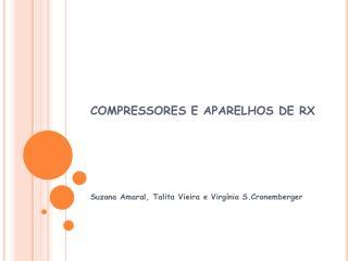 COMPRESSORES E APARELHOS DE RX
