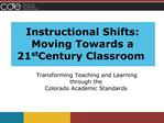 Instructional Shifts: Moving Towards a  21st Century Classroom