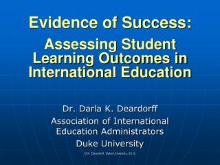 Evidence of Success:    Assessing Student   Learning Outcomes in   International Education