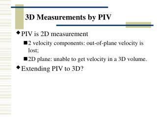 3D Measurements by PIV