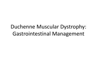Duchenne Muscular Dystrophy: Gastrointestinal Management