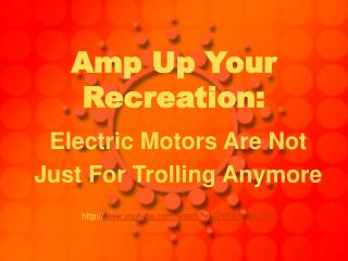 Amp Up Your Recreation: