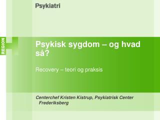 Psykisk sygdom   og hvad s   Recovery   teori og praksis