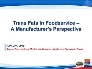 Trans Fats in Foodservice   A Manufacturer s Perspective
