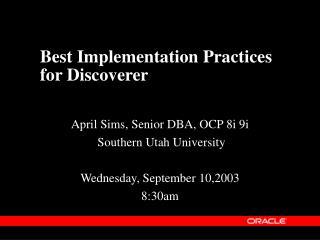 Best Implementation Practices for Discoverer