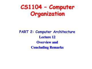 CS1104   Computer Organization