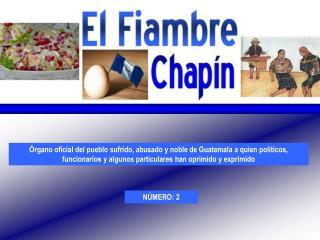 rgano oficial del pueblo sufrido, abusado y noble de Guatemala a quien pol ticos, funcionarios y algunos particulares h