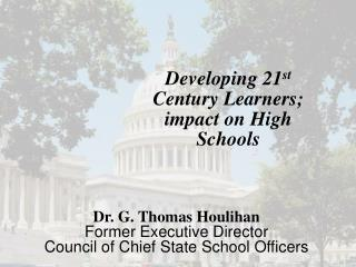 Developing 21st Century Learners; impact on High Schools