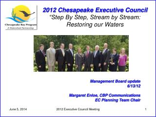 2012 Chesapeake Executive Council   Step By Step, Stream by Stream:  Restoring our Waters